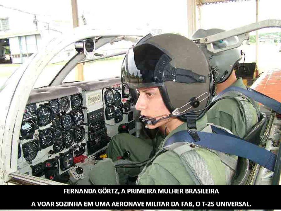 FERNANDA GÖRTZ, A PRIMEIRA MULHER BRASILEIRA A VOAR SOZINHA EM UMA AERONAVE MILITAR DA FAB, O T-25 UNIVERSAL.