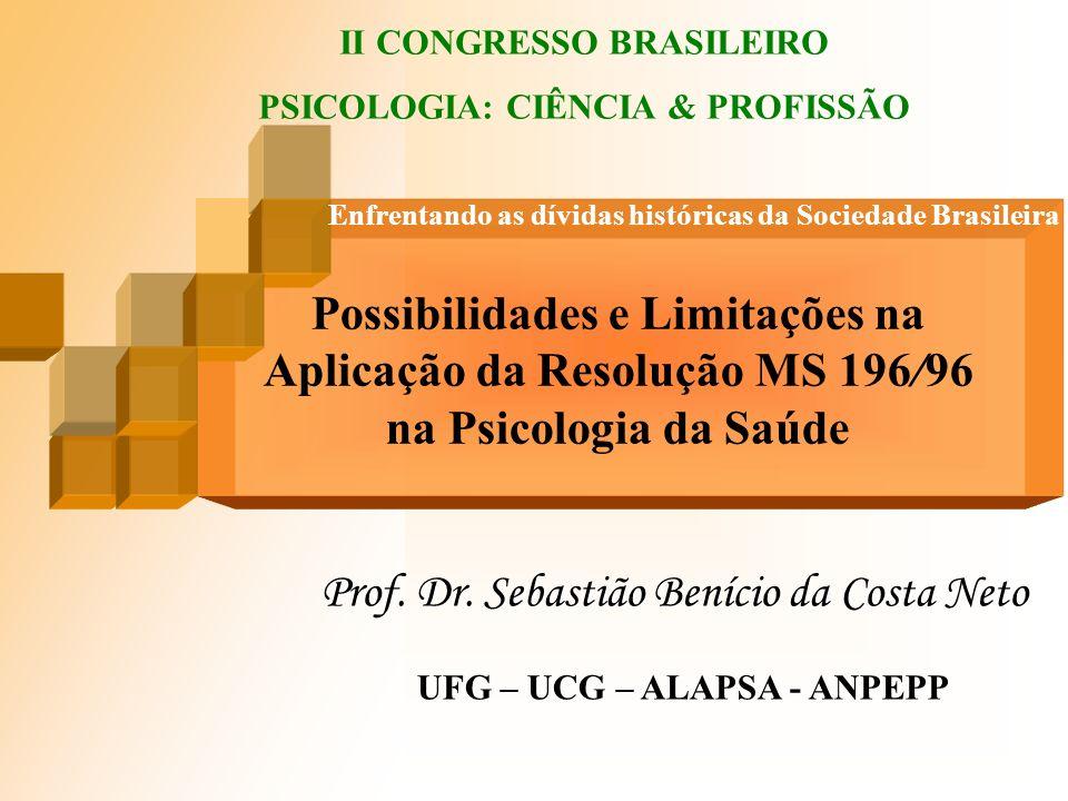 Prof. Dr. Sebastião Benício da Costa Neto UFG – UCG – ALAPSA - ANPEPP Enfrentando as dívidas históricas da Sociedade Brasileira II CONGRESSO BRASILEIR