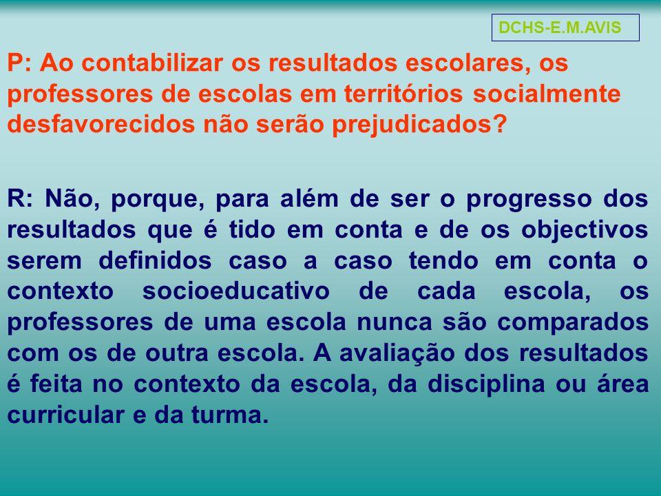 P: Ao contabilizar os resultados escolares, os professores de escolas em territórios socialmente desfavorecidos não serão prejudicados.