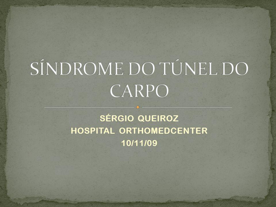 N.Mediano: S. túnel do carpo, S. pronador, S. interósseo anterior N.