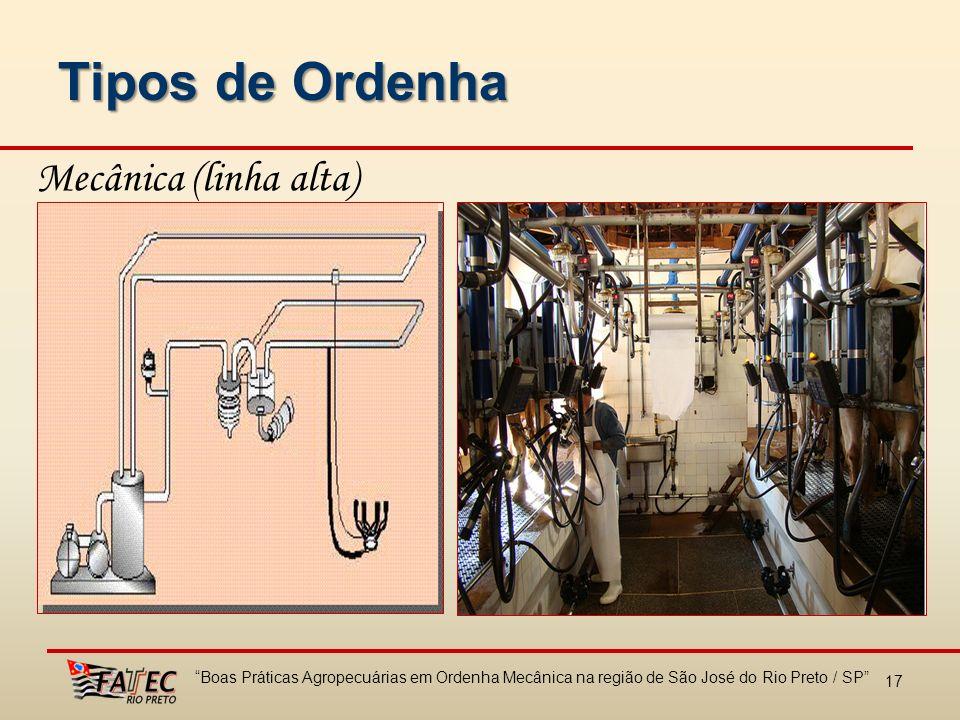 Tipos de Ordenha Mecânica (linha alta) 17 Boas Práticas Agropecuárias em Ordenha Mecânica na região de São José do Rio Preto / SP