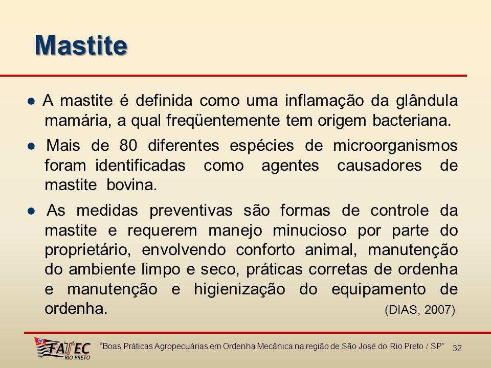 Mastite A mastite é definida como uma inflamação da glândula mamária, a qual freqüentemente tem origem bacteriana. Mais de 80 diferentes espécies de m