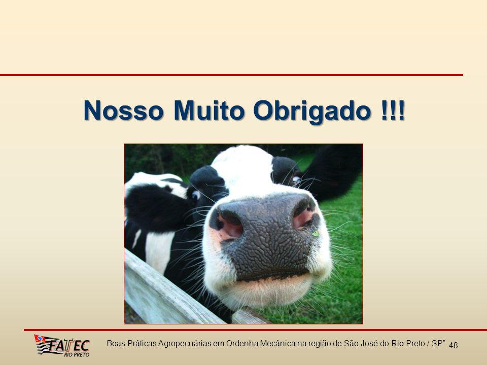 Nosso Muito Obrigado !!! 48 Boas Práticas Agropecuárias em Ordenha Mecânica na região de São José do Rio Preto / SP