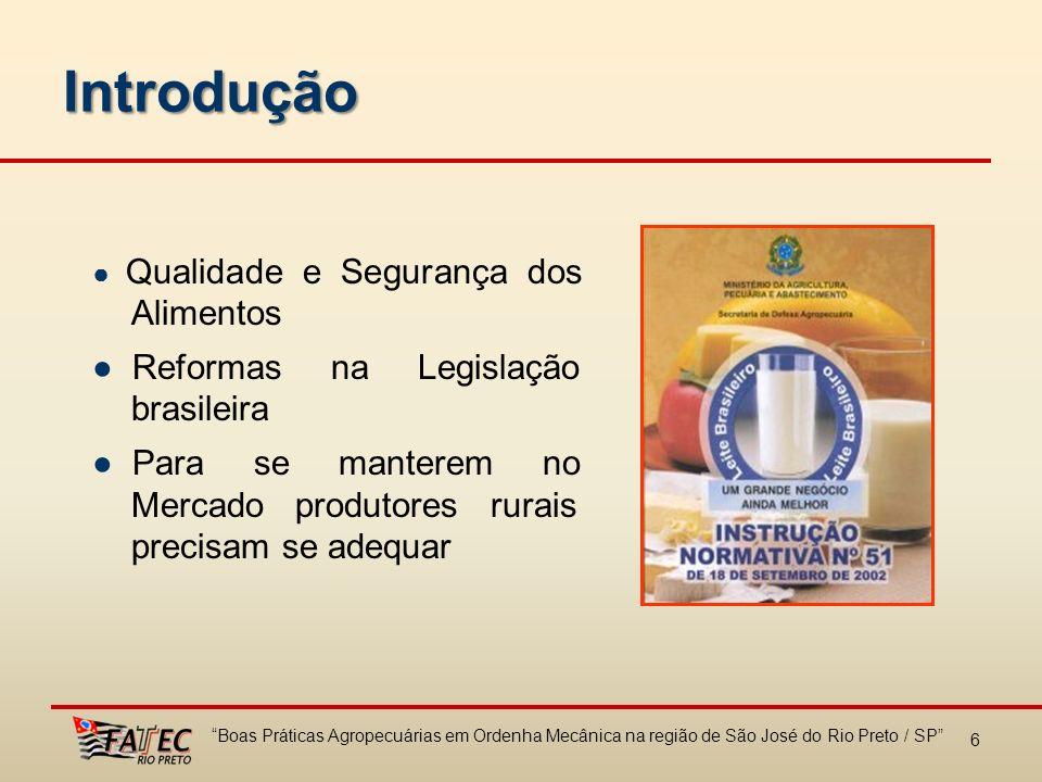 6 Qualidade e Segurança dos Alimentos Reformas na Legislação brasileira Para se manterem no Mercado produtores rurais precisam se adequar Introdução B