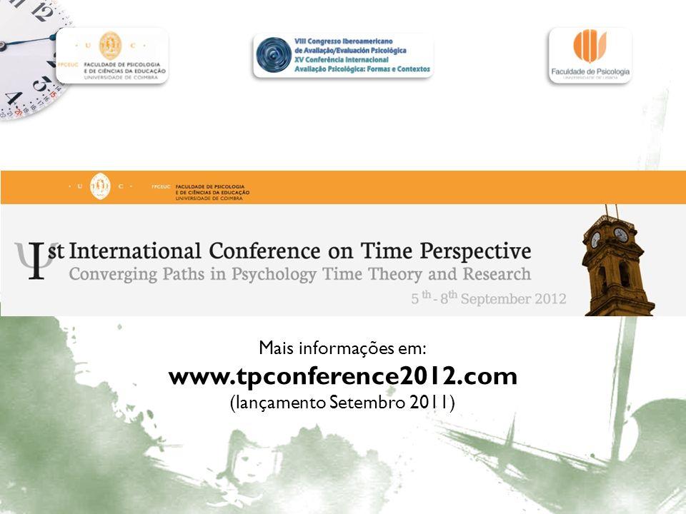 Mais informações em: www.tpconference2012.com (lançamento Setembro 2011)