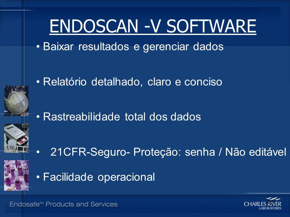 ENDOSCAN -V SOFTWARE Baixar resultados e gerenciar dados Relatório detalhado, claro e conciso Rastreabilidade total dos dados 21CFR-Seguro- Proteção: