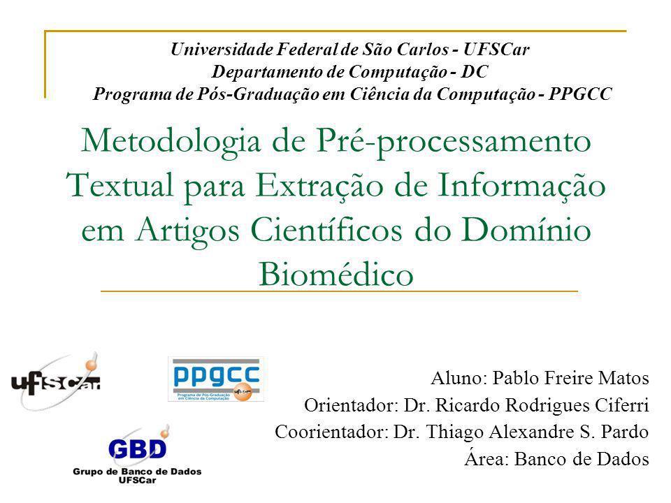 Metodologia de Pré-processamento Textual para Extração de Informação em Artigos Científicos do Domínio Biomédico Universidade Federal de São Carlos -