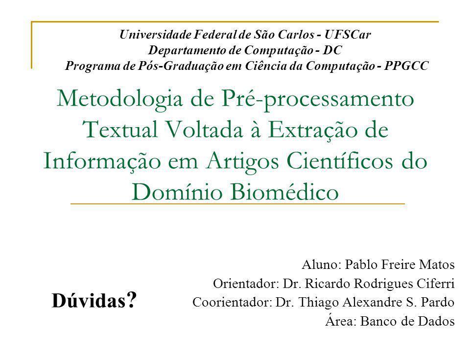 Metodologia de Pré-processamento Textual Voltada à Extração de Informação em Artigos Científicos do Domínio Biomédico Universidade Federal de São Carl