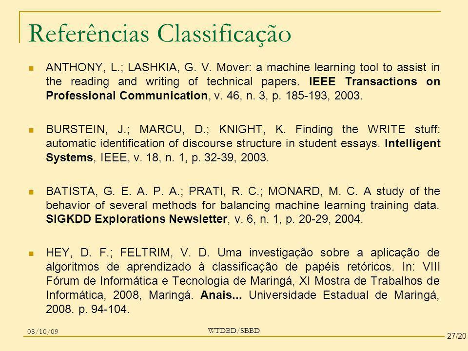 Referências Classificação ANTHONY, L.; LASHKIA, G. V. Mover: a machine learning tool to assist in the reading and writing of technical papers. IEEE Tr
