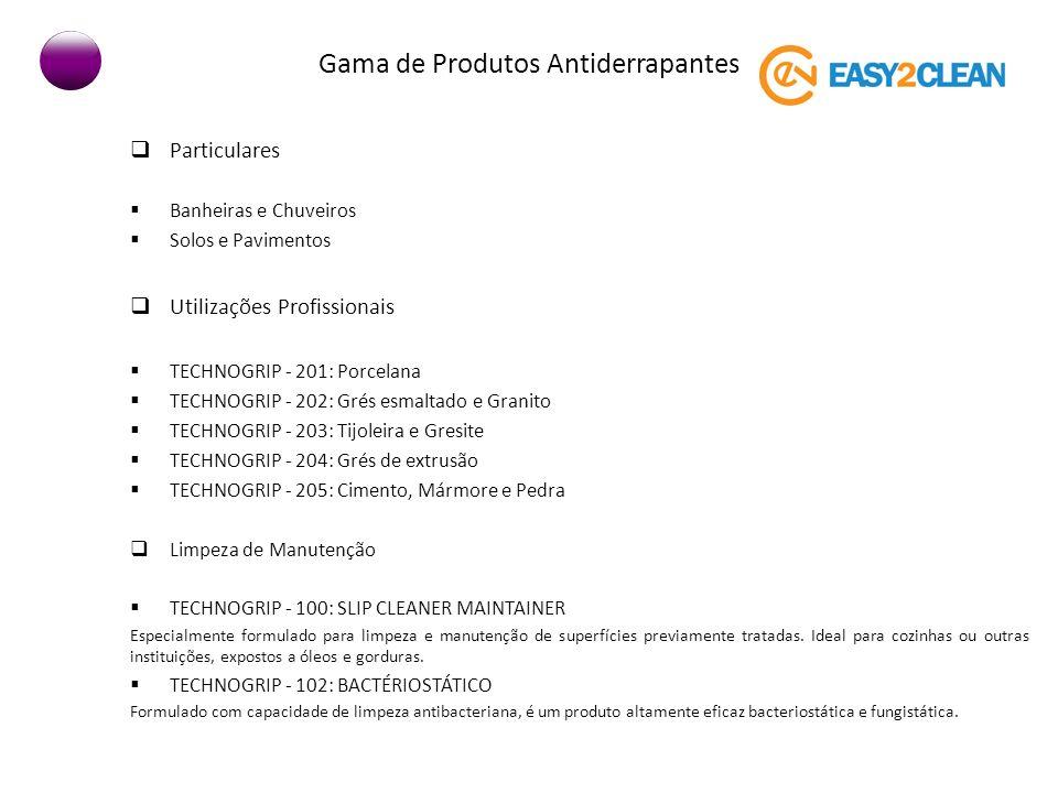 Gama de Produtos Antiderrapantes CONTACTOS easy2clean@easy2clean.pt Telf. 960118138