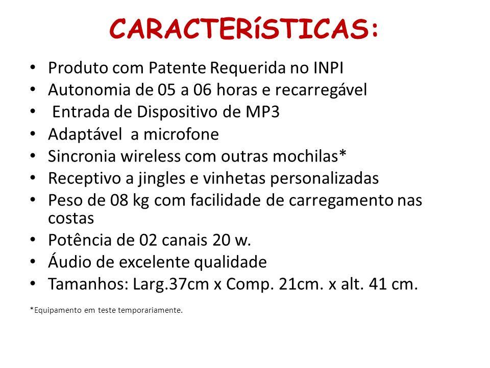 CARACTERíSTICAS: Produto com Patente Requerida no INPI Autonomia de 05 a 06 horas e recarregável Entrada de Dispositivo de MP3 Adaptável a microfone S