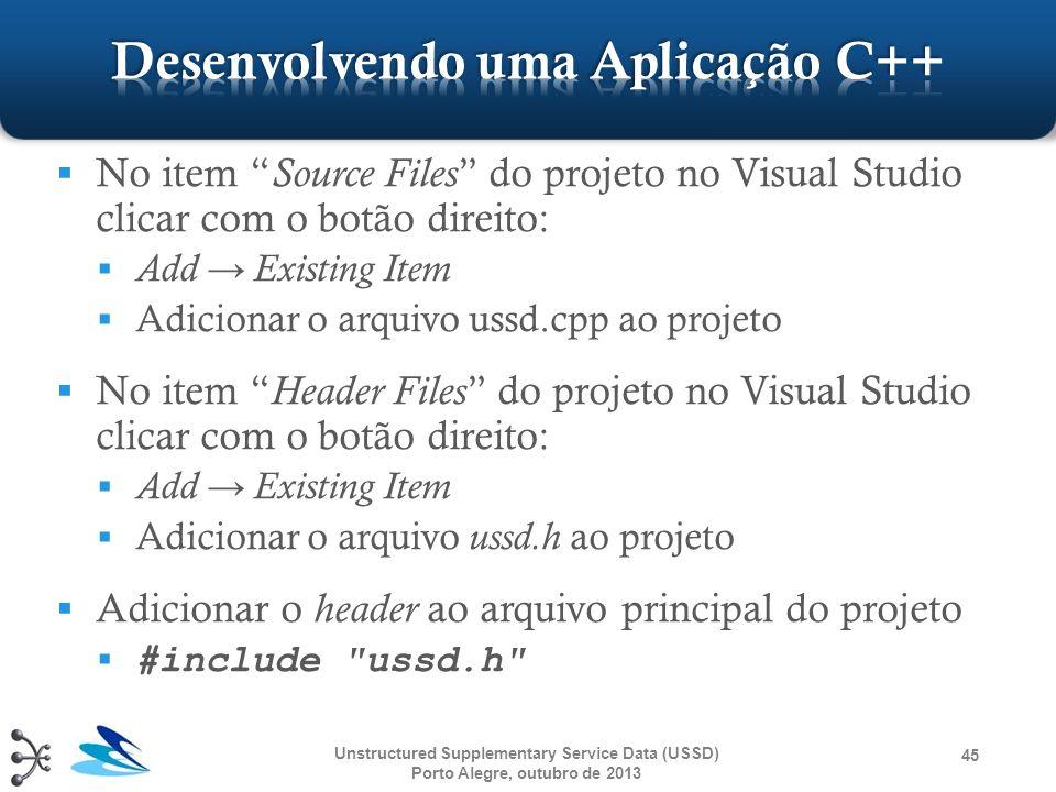 No item Source Files do projeto no Visual Studio clicar com o botão direito: Add Existing Item Adicionar o arquivo ussd.cpp ao projeto No item Header