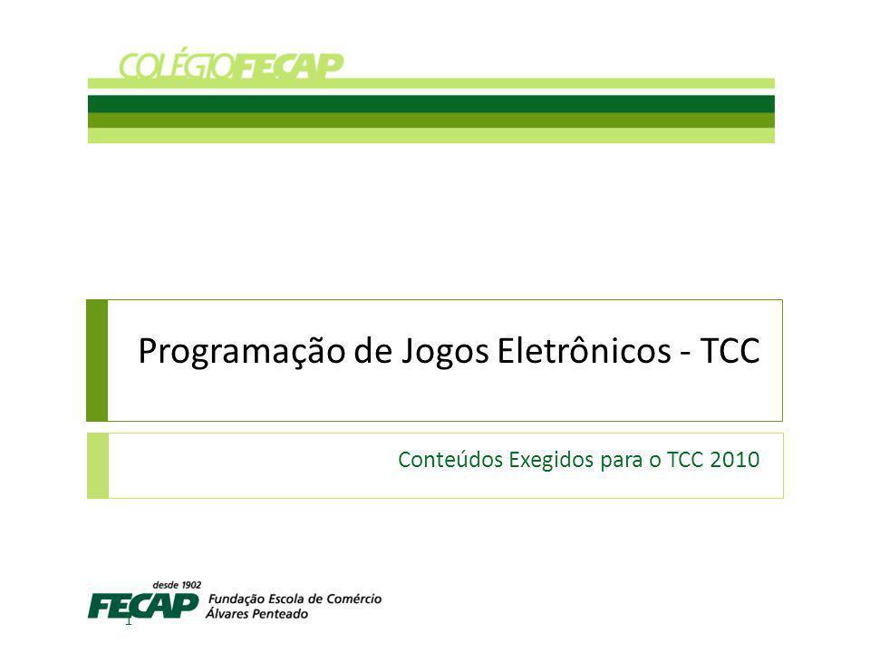 Programação de Jogos Eletrônicos - TCC Conteúdos Exegidos para o TCC 2010 1