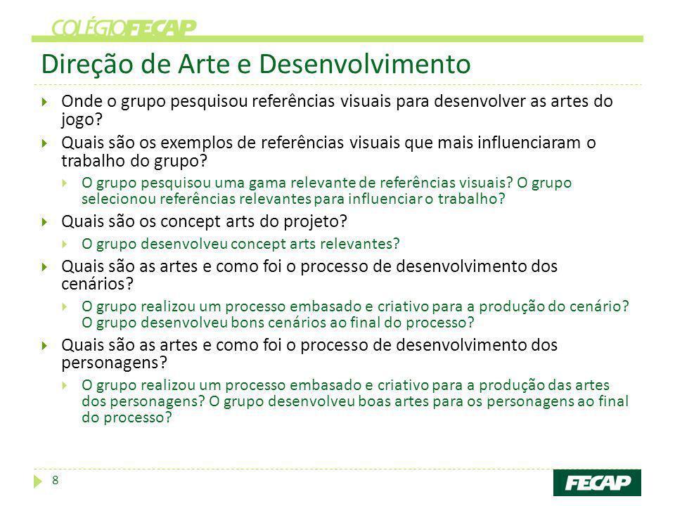 Direção de Arte e Desenvolvimento Onde o grupo pesquisou referências visuais para desenvolver as artes do jogo? Quais são os exemplos de referências v