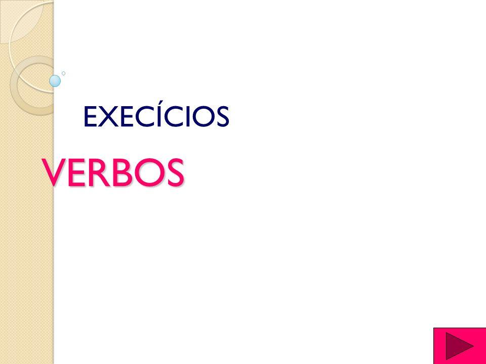 VERBOS EXECÍCIOS