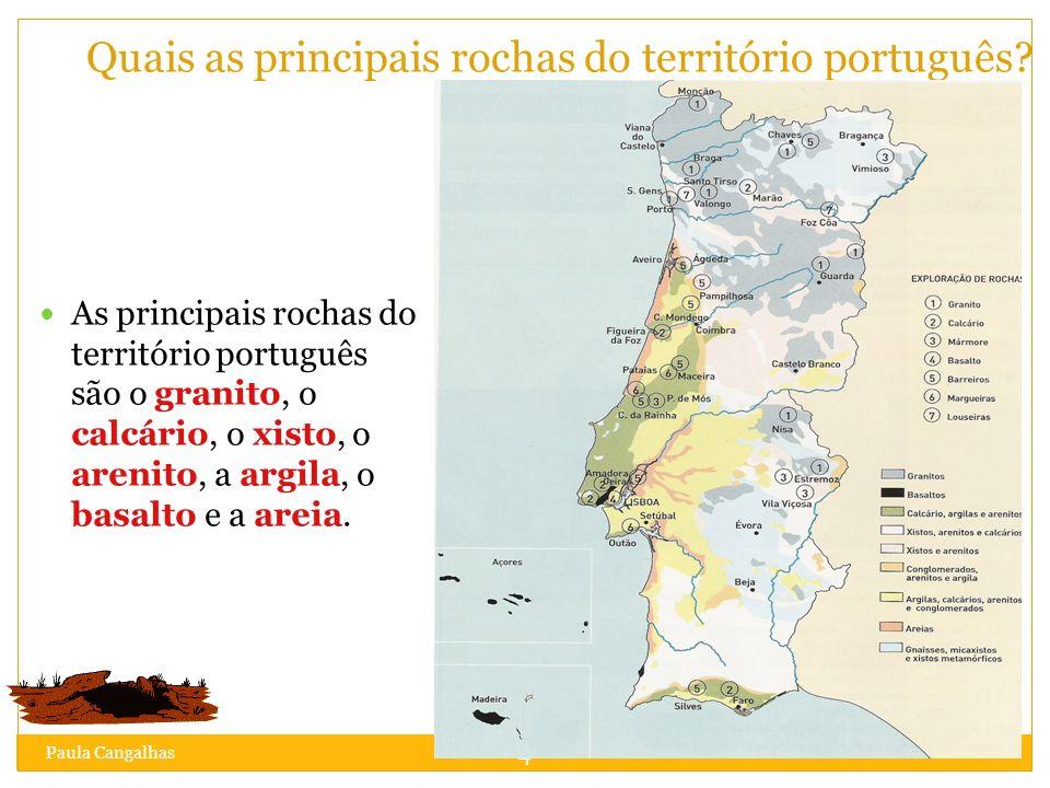 4 Quais as principais rochas do território português? As principais rochas do território português são o granito, o calcário, o xisto, o arenito, a ar