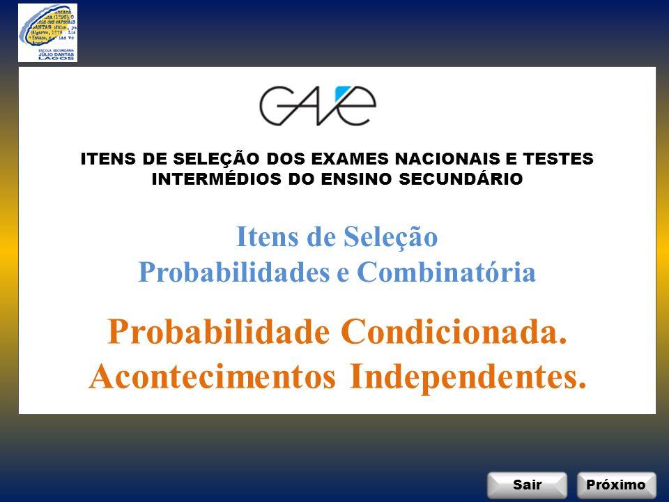 SairPróximo Itens de Seleção Probabilidades e Combinatória Probabilidade Condicionada.