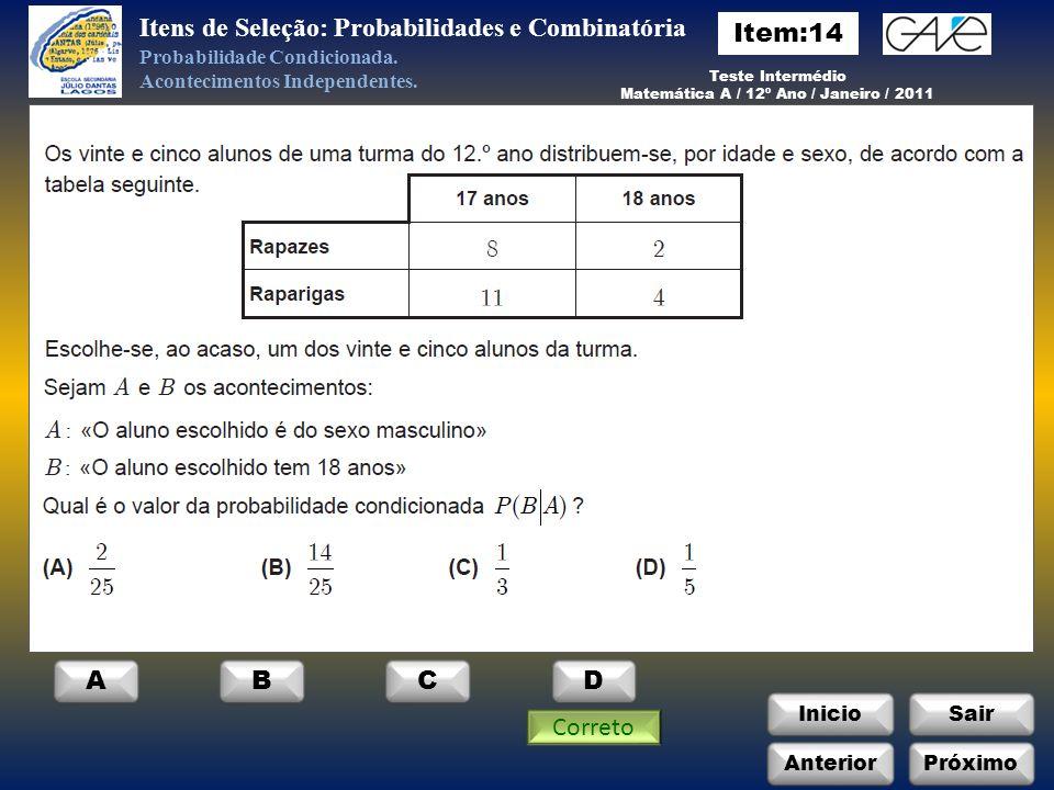 InicioSair Anterior ABCD Itens de Seleção: Probabilidades e Combinatória Probabilidade Condicionada.