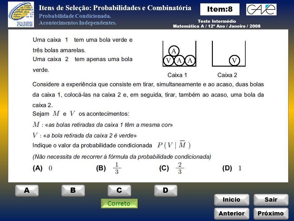 InicioSair Anterior ABC Itens de Seleção: Probabilidades e Combinatória Probabilidade Condicionada.