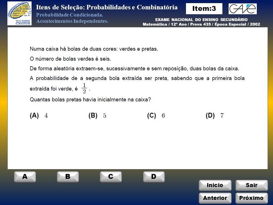 InicioSair Anterior ABCD Próximo Itens de Seleção: Probabilidades e Combinatória Probabilidade Condicionada.