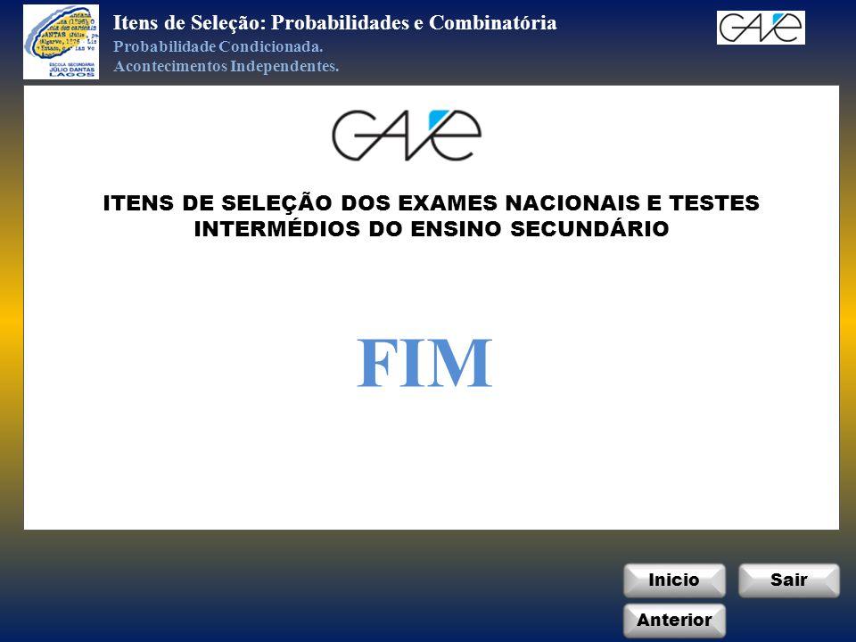 InicioSair Anterior Itens de Seleção: Probabilidades e Combinatória FIM Probabilidade Condicionada.
