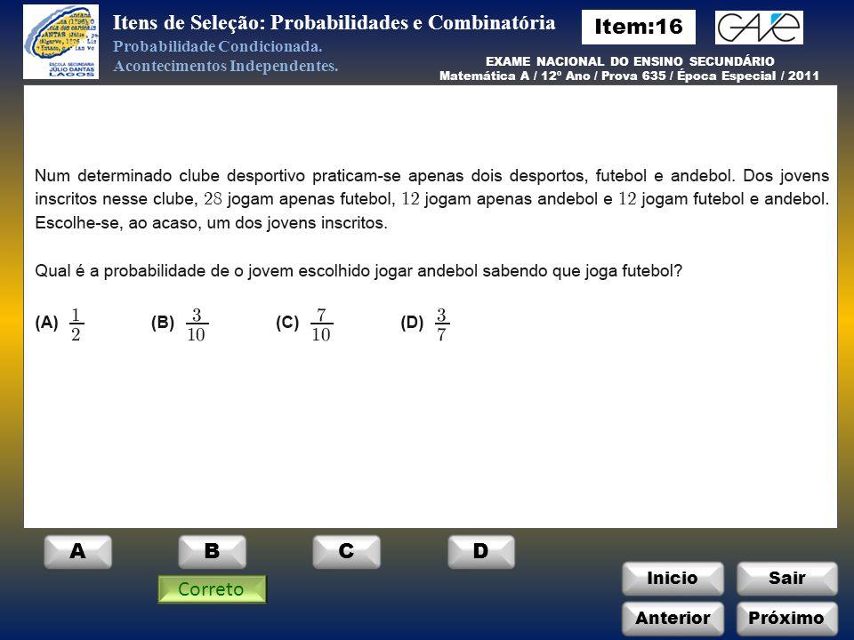 InicioSair B Itens de Seleção: Probabilidades e Combinatória Probabilidade Condicionada.