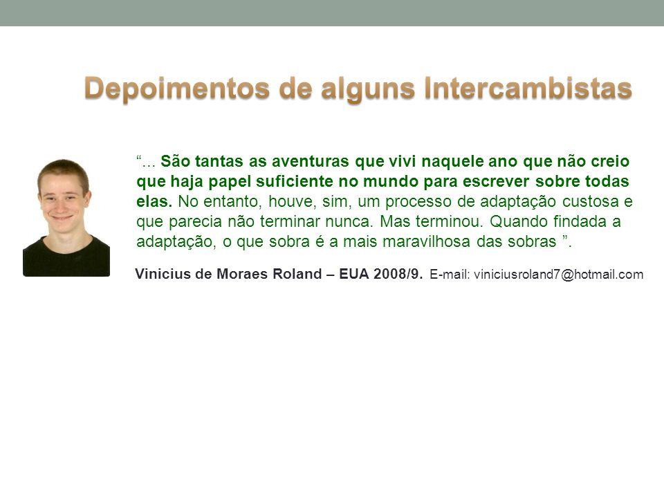 Vinicius de Moraes Roland – EUA 2008/9. E-mail: viniciusroland7@hotmail.com... São tantas as aventuras que vivi naquele ano que não creio que haja pap