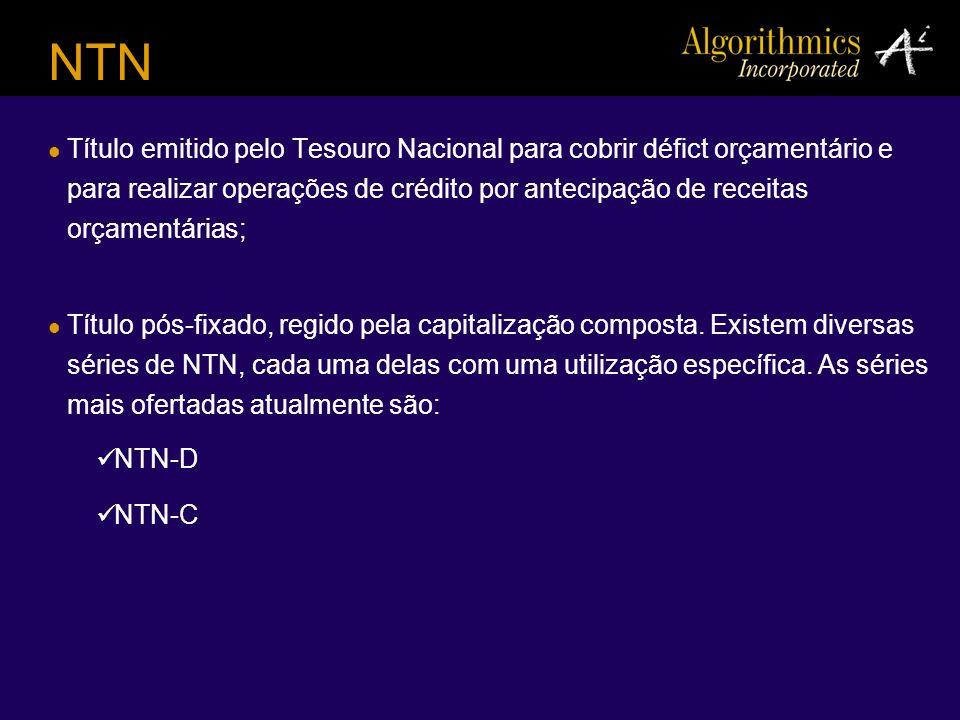 NTN Título emitido pelo Tesouro Nacional para cobrir défict orçamentário e para realizar operações de crédito por antecipação de receitas orçamentária