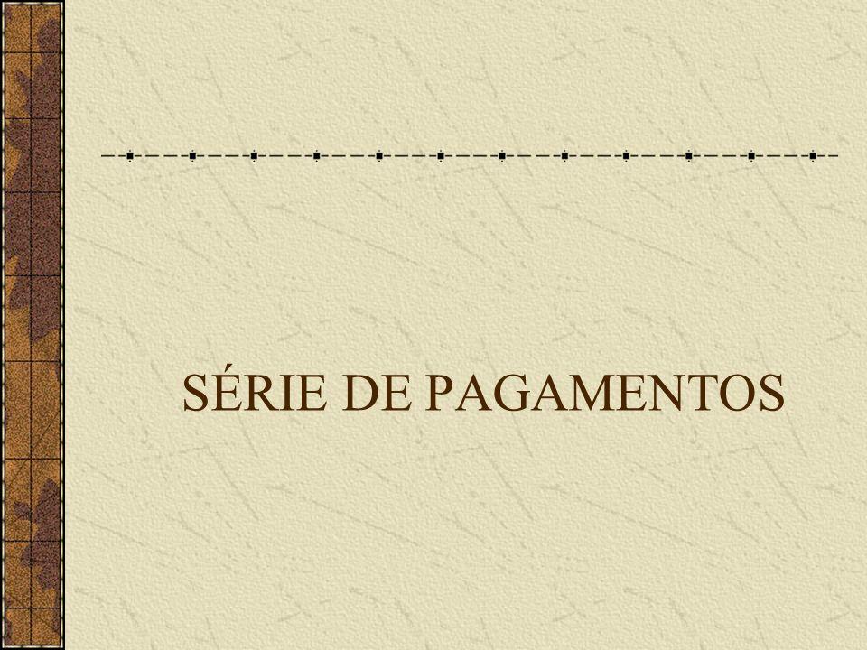 SÉRIE DE PAGAMENTOS