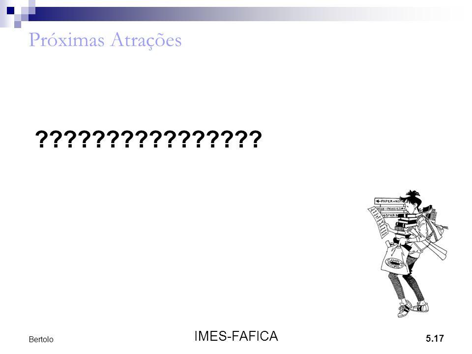 5.17 IMES-FAFICA Bertolo Próximas Atrações ????????????????