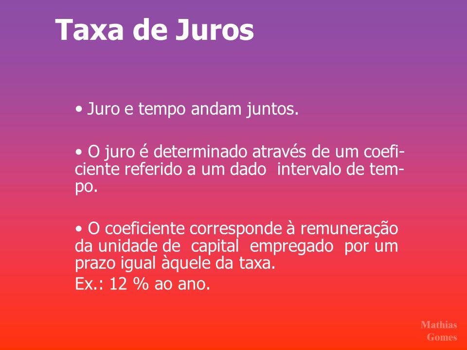 Taxa de Juros FORMA PORCENTUAL Na forma porcentual a taxa de juros é aplicada a centos do capital.