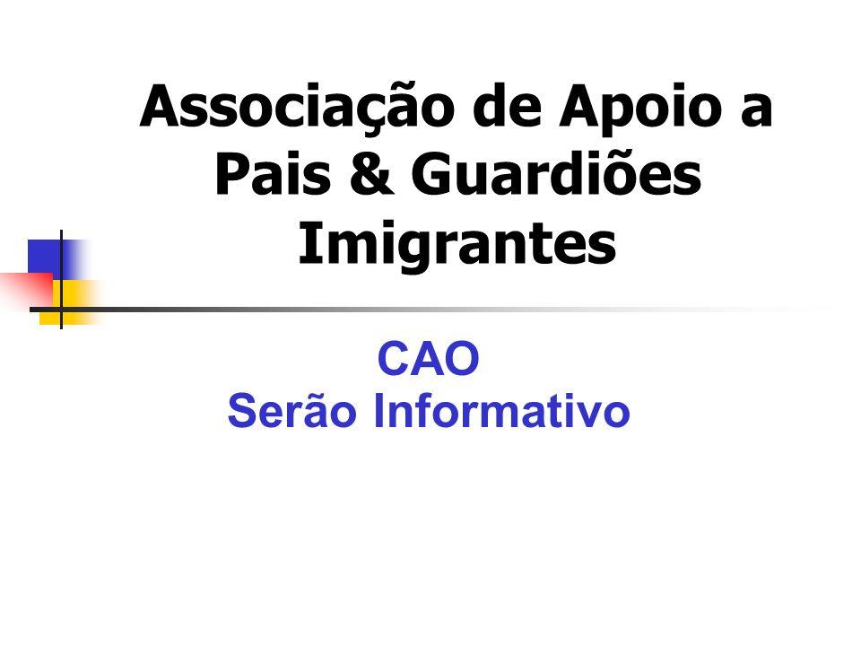 Associação de Apoio a Pais & Guardiões Imigrantes CAO Serão Informativo