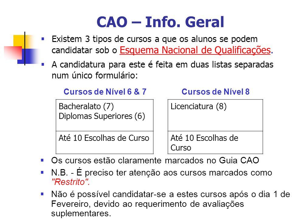 Após a candidatura Receba o número CAO e a Lista de Cursos Escolhidos – verifique com cuidado.