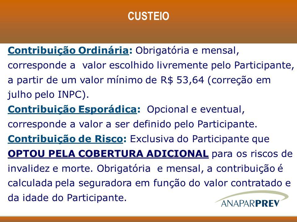 Contribuição Ordinária: Obrigatória e mensal, corresponde a valor escolhido livremente pelo Participante, a partir de um valor mínimo de R$ 53,64 (cor