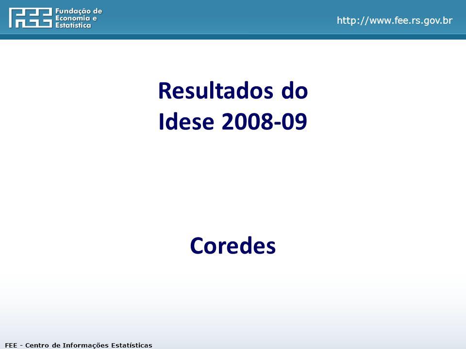 Resultados do Idese 2008-09 Coredes FEE - Centro de Informações Estatísticas
