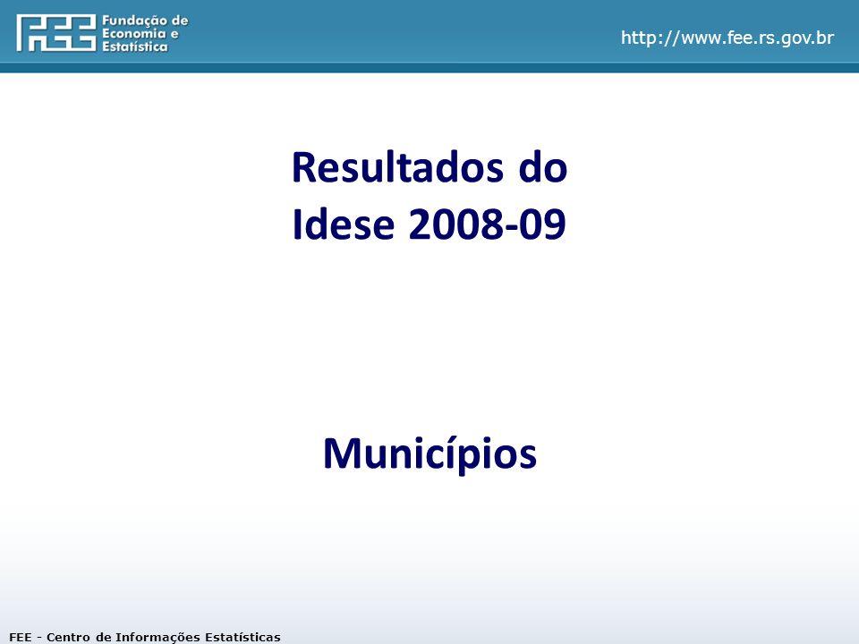 http://www.fee.rs.gov.br Resultados do Idese 2008-09 Municípios FEE - Centro de Informações Estatísticas