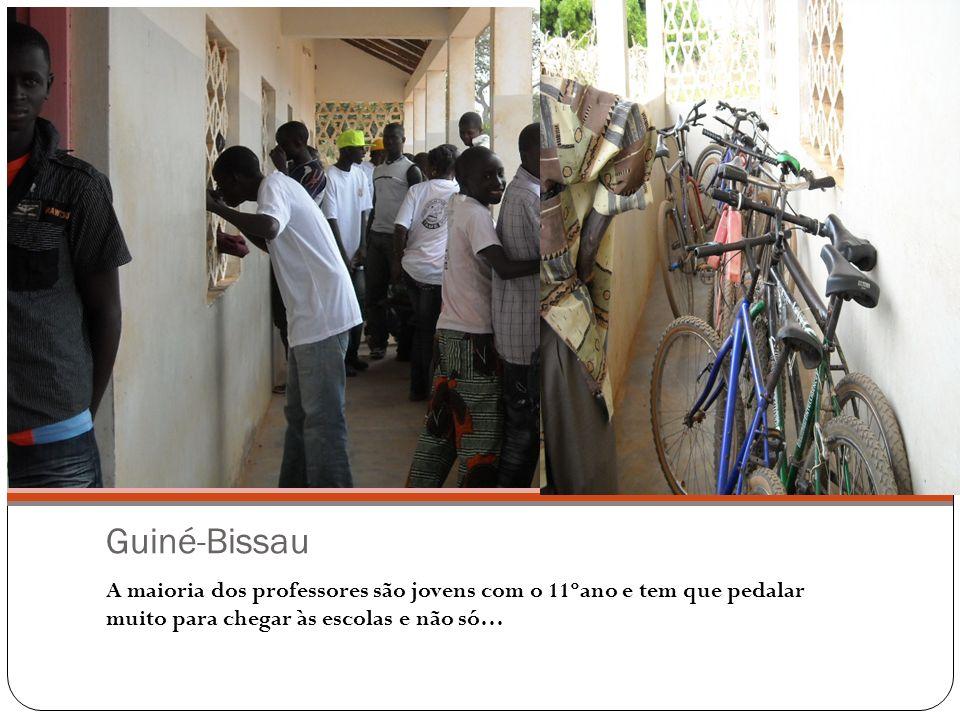 Guiné-Bissau A maioria dos professores são jovens com o 11ºano e tem que pedalar muito para chegar às escolas e não só…