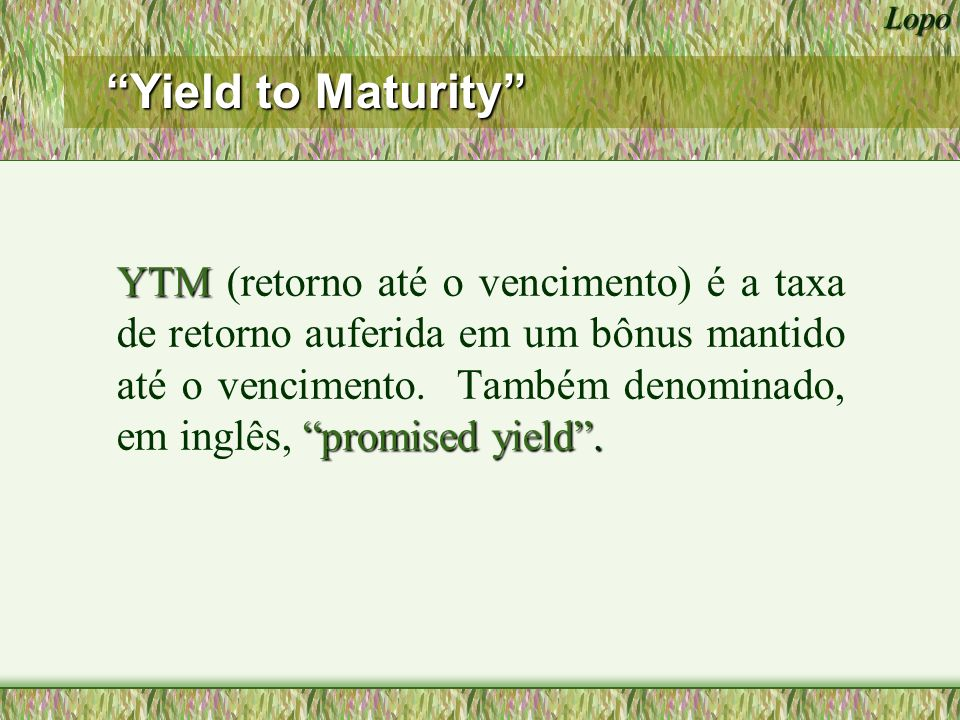 Lopo YTM de um bônus de 10 anos, com coupon anual de 9%, valor par de $1.000 negociado por $887.