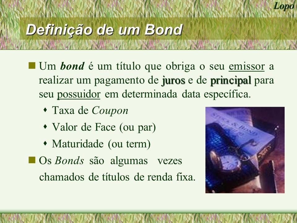 Lopo Emissores de Bonds nBonds Federais (Títulos Públicos Federais) nBonds Estaduais e Municipais nBonds Corporativos