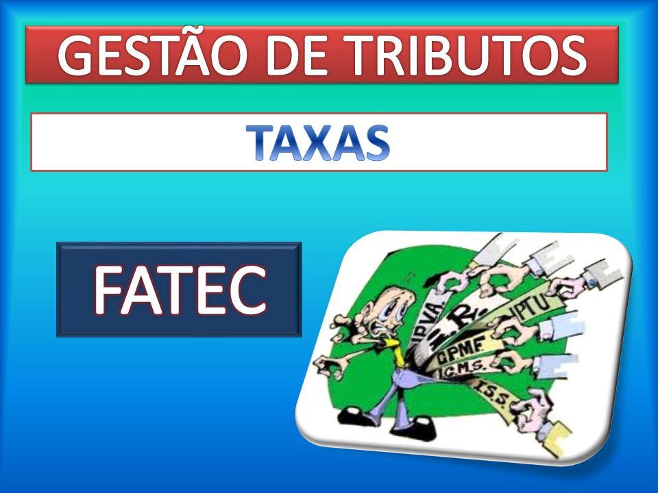 TAXAS A taxa de serviço, também denominada taxa de utilização, será cobrada em razão da prestação estatal de um serviço público específico e divisível.