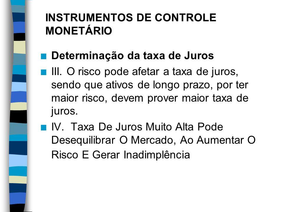 INSTRUMENTOS DE CONTROLE MONETÁRIO n Determinação da taxa de Juros n I.