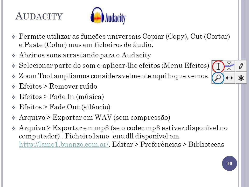A UDACITY Permite utilizar as funções universais Copiar (Copy), Cut (Cortar) e Paste (Colar) mas em ficheiros de áudio. Abrir os sons arrastando para