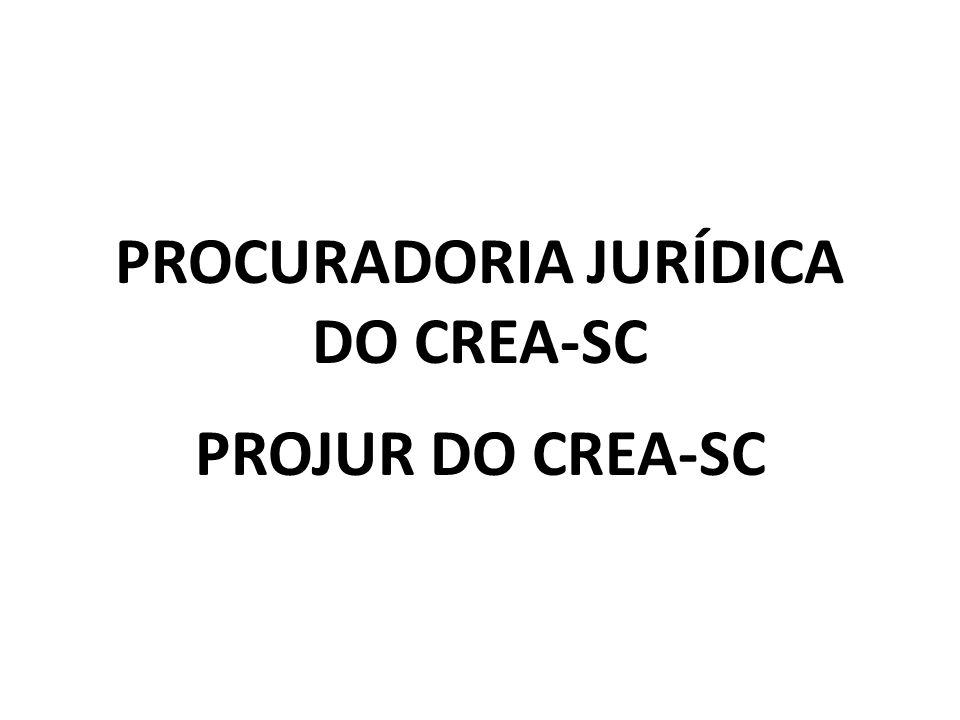 PROCURADORIA JURÍDICA DO CREA-SC PROJUR DO CREA-SC