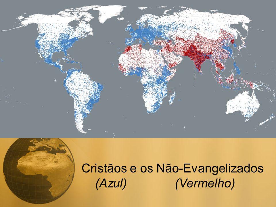 Cristãos e os Não-Evangelizados (Azul) (Vermelho)