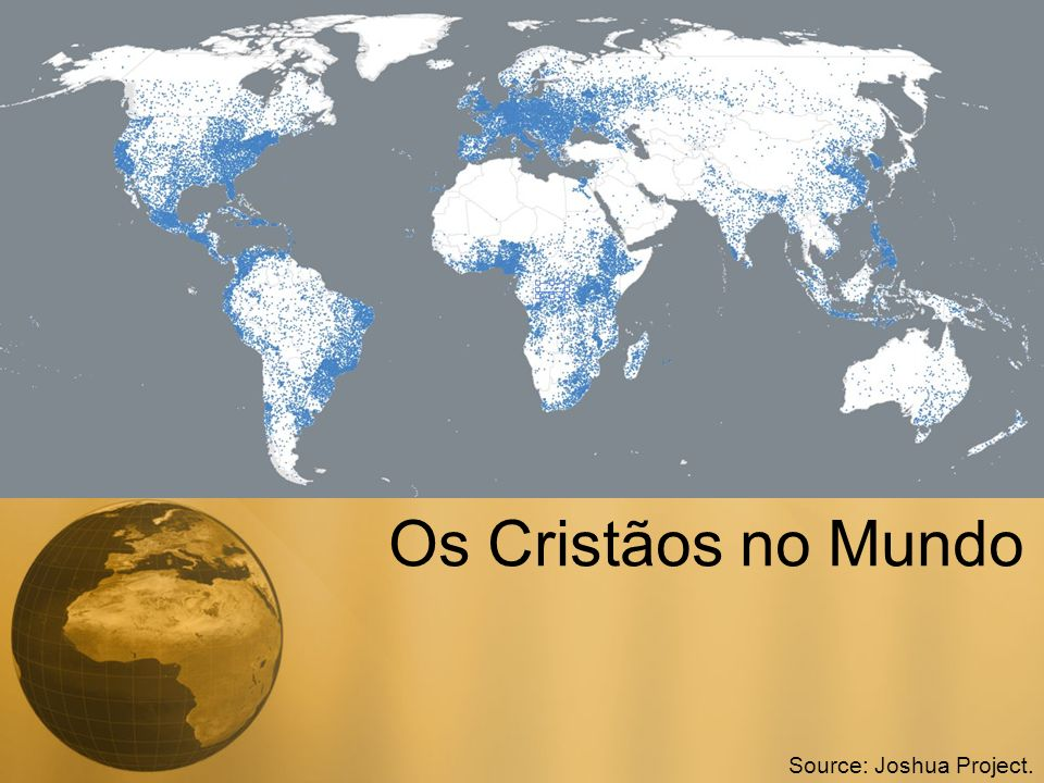 Os Mulçumanos no mundo Source: Joshua Project.