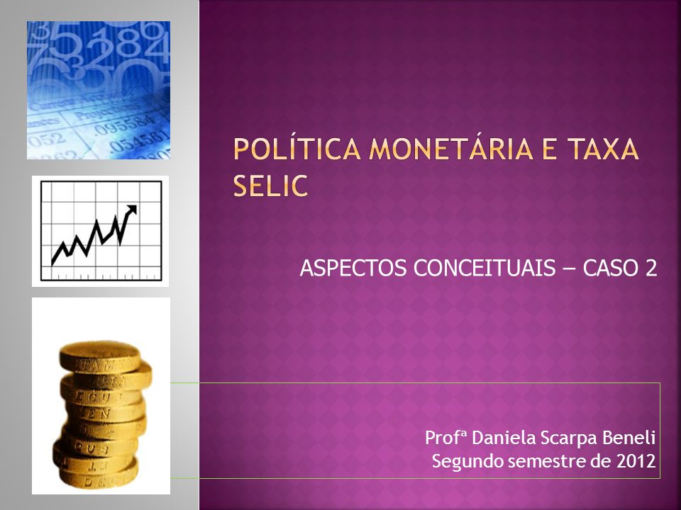 Profª Daniela Scarpa Beneli Segundo semestre de 2012 ASPECTOS CONCEITUAIS – CASO 2