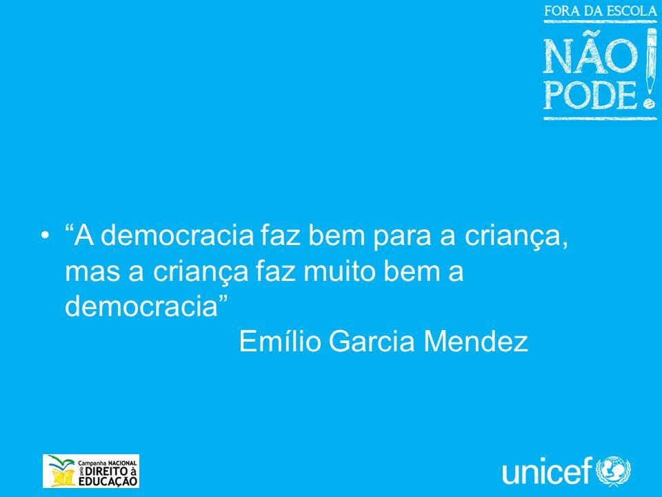 A democracia faz bem para a criança, mas a criança faz muito bem a democracia Emílio Garcia Mendez