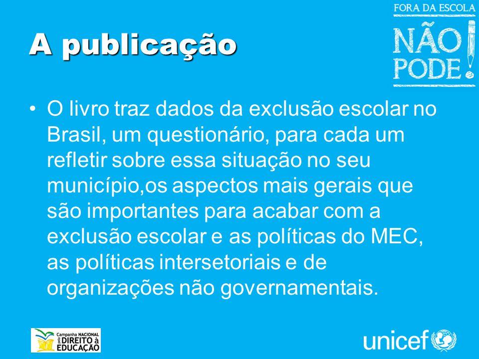 A publicação O livro traz dados da exclusão escolar no Brasil, um questionário, para cada um refletir sobre essa situação no seu município,os aspectos