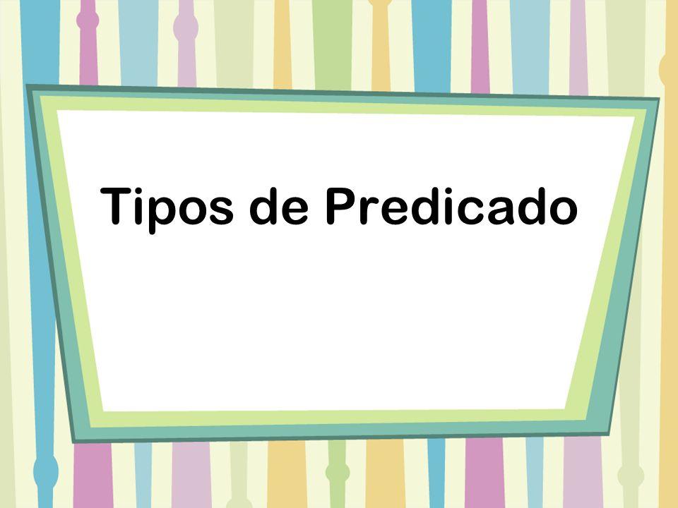 Conceito Para compreendermos os tipos de predicado existentes na Língua Portuguesa, temos, primeiramente, que saber a definição de predicado.