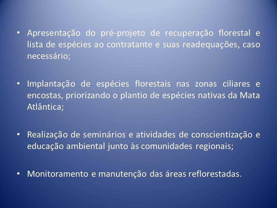 Apresentação do pré-projeto de recuperação florestal e lista de espécies ao contratante e suas readequações, caso necessário; Implantação de espécies